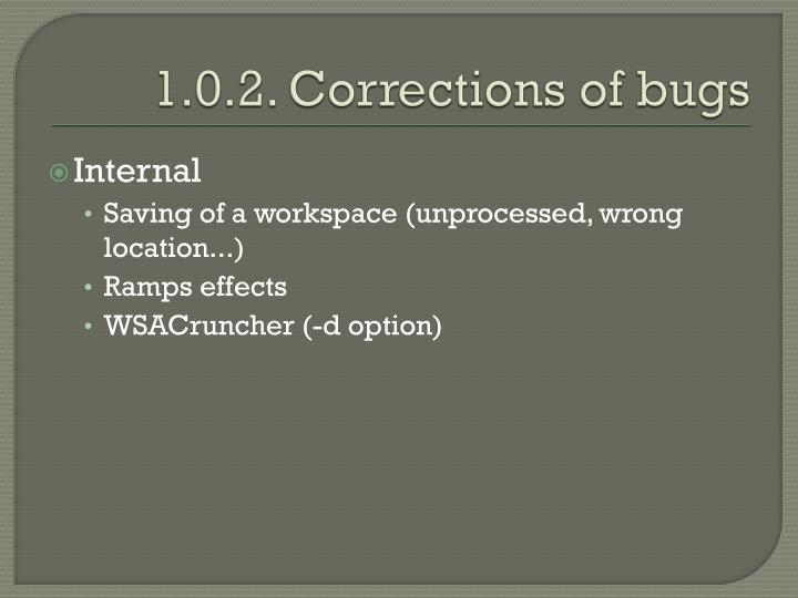 1.0.2. Corrections of bugs