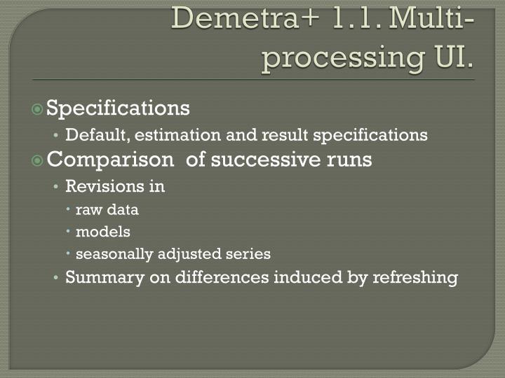 Demetra+ 1.1. Multi-processing UI.