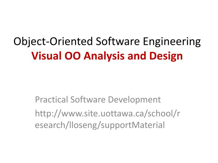 Object oriented software engineering visual oo analysis and design