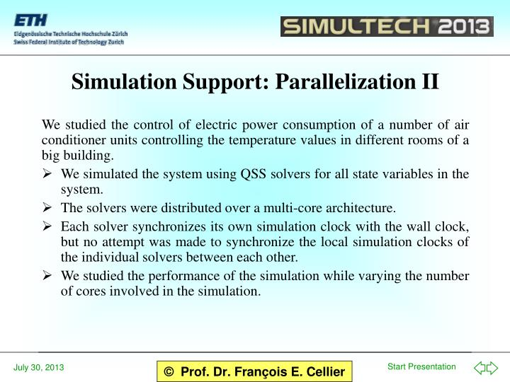 Simulation Support: Parallelization II