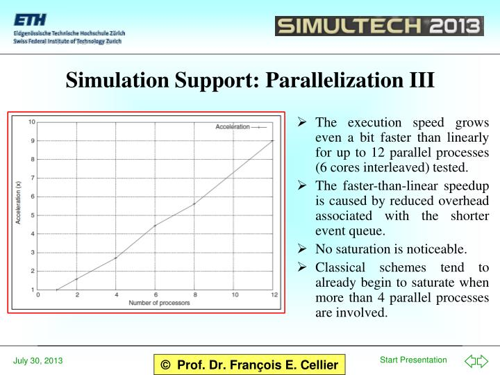 Simulation Support: Parallelization III