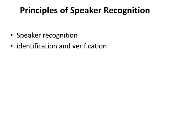 Principles of Speaker Recognition