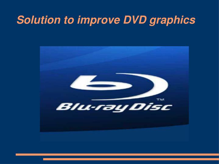 solution to improve dvd graphics