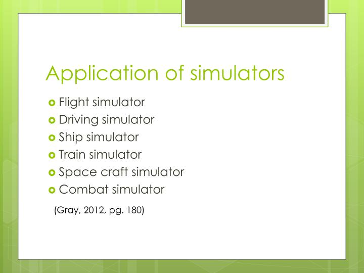 Application of simulators