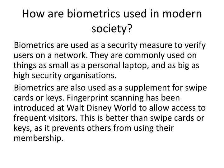 How are biometrics used in modern society?