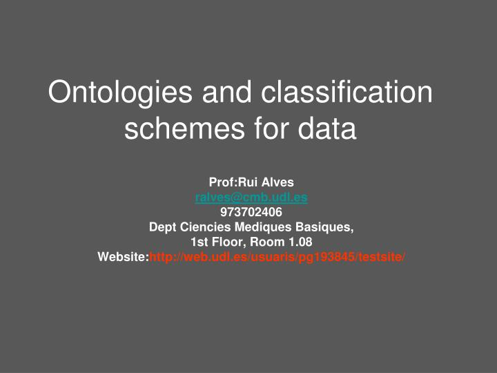 Ontologies and classification schemes for data