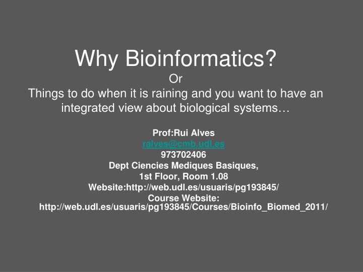 Why Bioinformatics?
