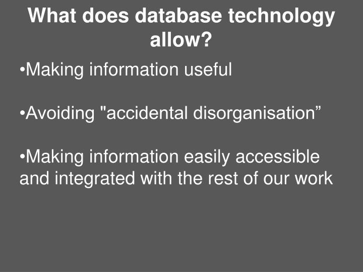 What does database technology allow?