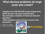 what obvious problems do large scale sets create