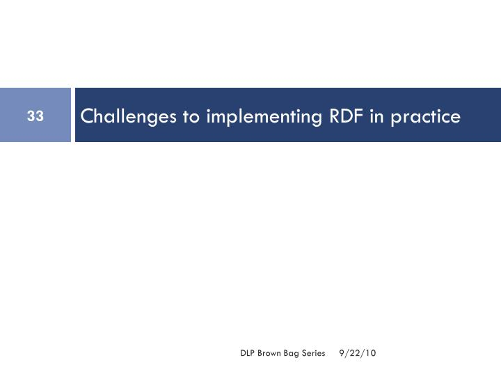 Challenges to implementing RDF in practice