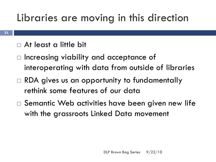 Libraries are moving in this direction