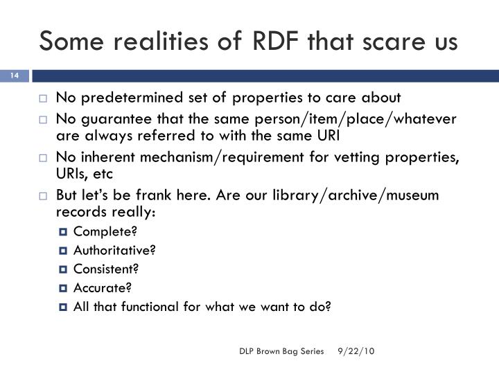 Some realities of RDF that scare us