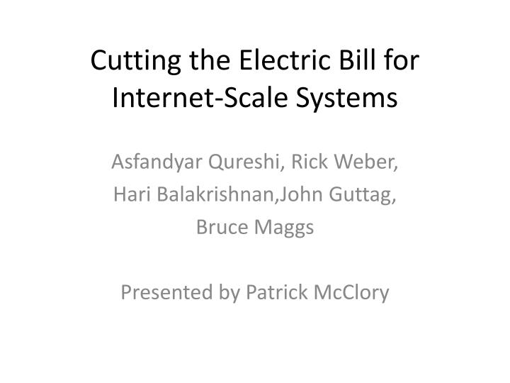 Cutting the electric bill for internet scale systems