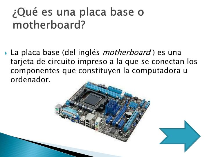 ¿Qué es una placa base o motherboard?
