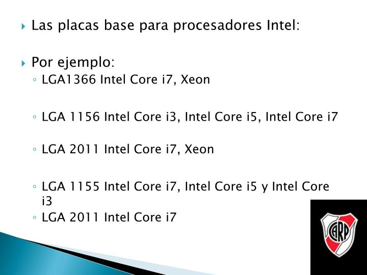 Las placas base para procesadores Intel: