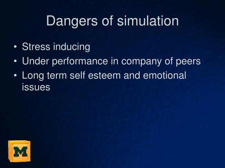 Dangers of simulation