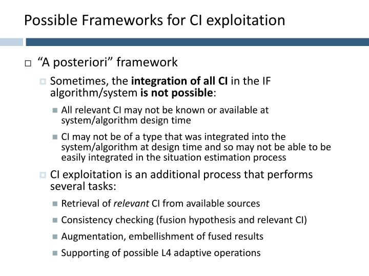 Possible Frameworks for CI exploitation