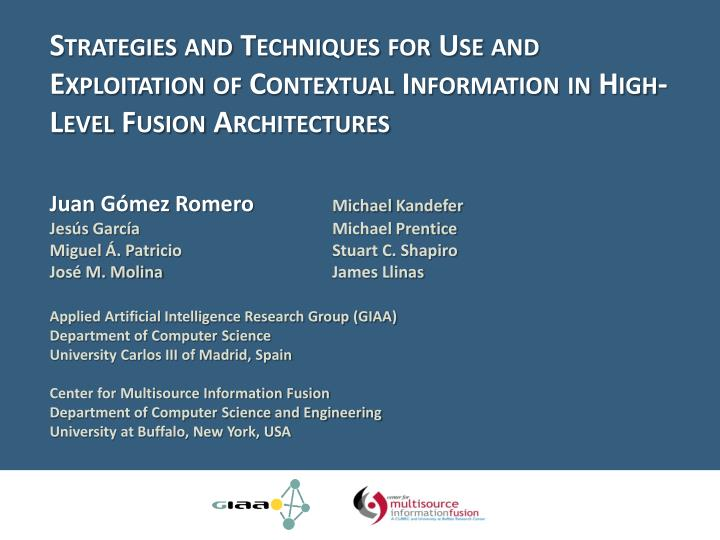Strategies and Techniques for Use and Exploitation of Contextual Information in High-Level Fusion Ar...