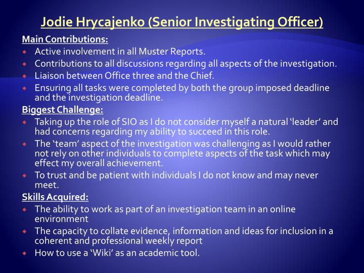 Jodie Hrycajenko (Senior Investigating Officer)
