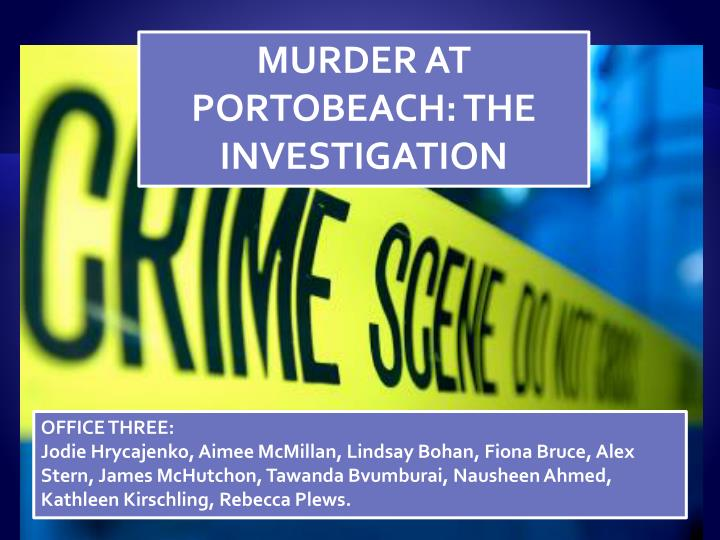 MURDER AT PORTOBEACH: THE INVESTIGATION