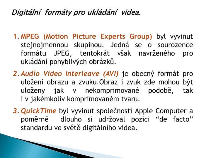 Digitální  formáty pro ukládání  videa.
