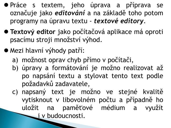 Práce s textem, jeho úprava a příprava se označuje jako