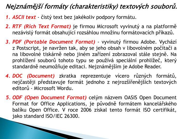 Nejznámější formáty (charakteristiky) textových souborů.