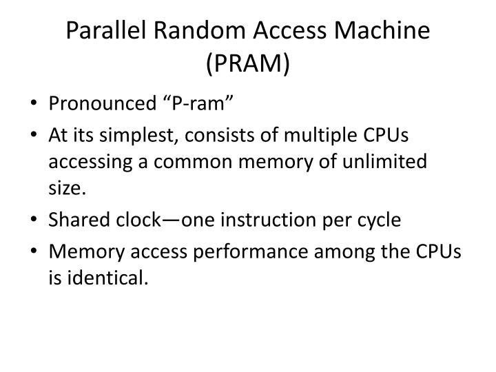 Parallel Random Access Machine (PRAM)