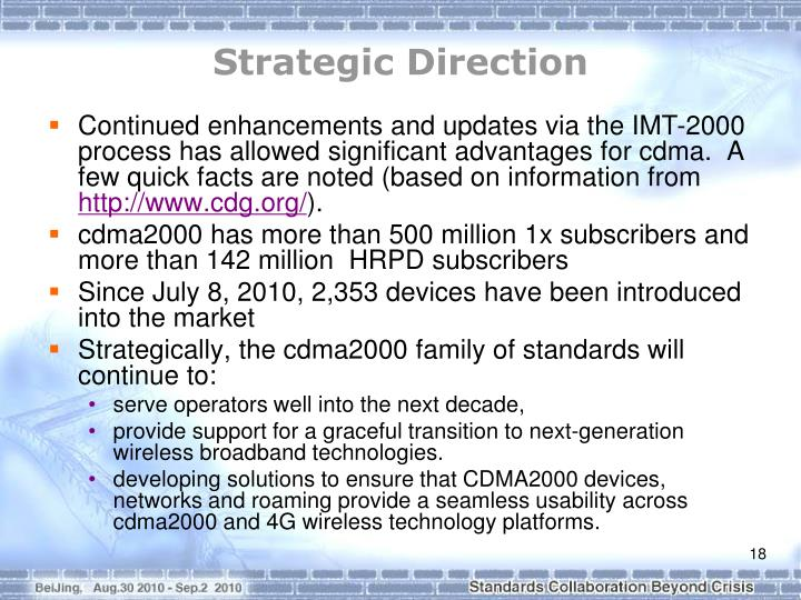 Continued enhancements and updates via the IMT-2000 process has allowed significant advantages for cdma.  A few quick facts are noted (based on information from