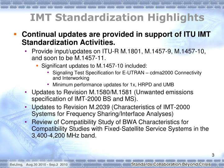 Continual updates are provided in support of ITU IMT Standardization Activities.