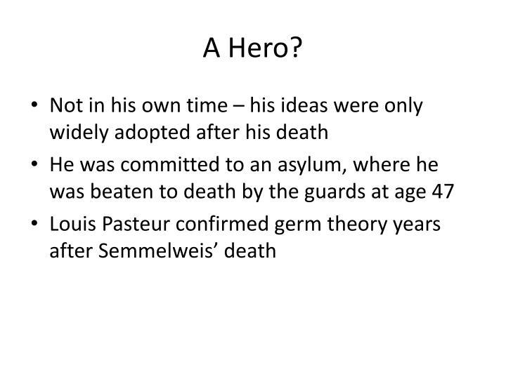 A Hero?