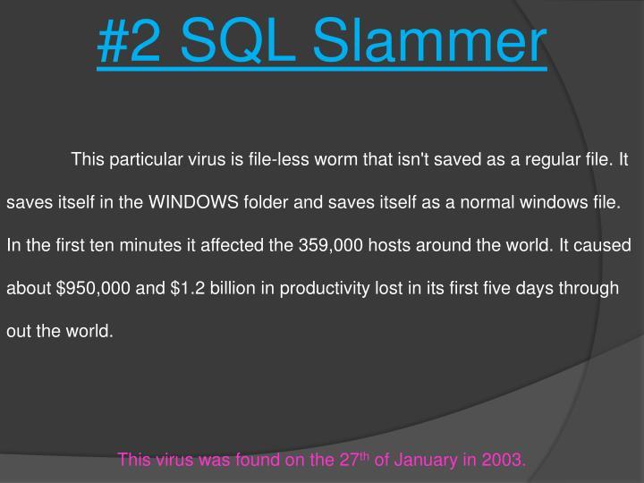#2 SQL Slammer