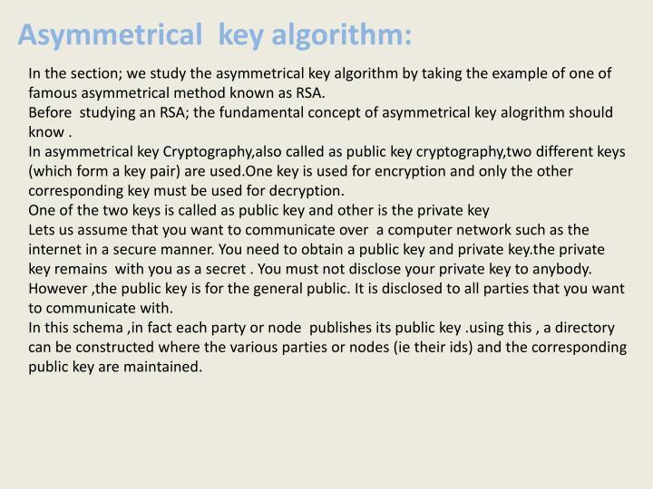 Asymmetrical  key algorithm:
