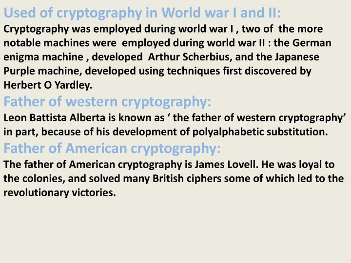 Used of cryptography in World war I and II: