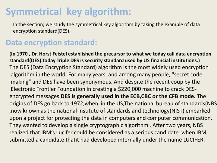 Symmetrical  key algorithm: