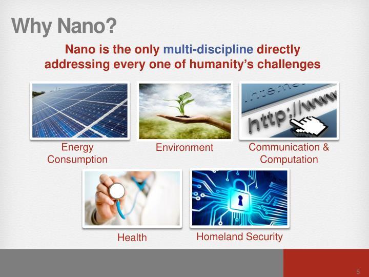 Why Nano?