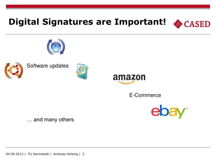 Digital Signatures are Important!