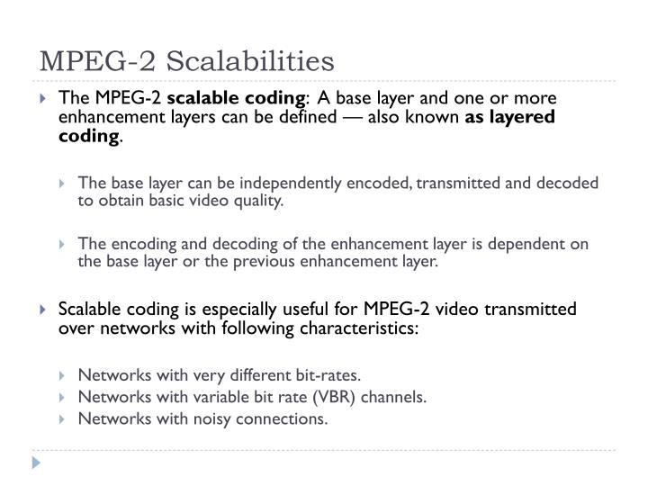 MPEG-2 Scalabilities