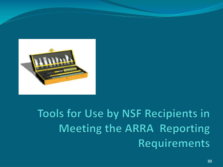 Tools for Use by NSF Recipients in Meeting the ARRA  Reporting Requirements