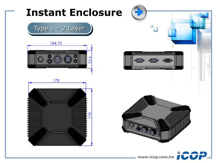 Instant Enclosure