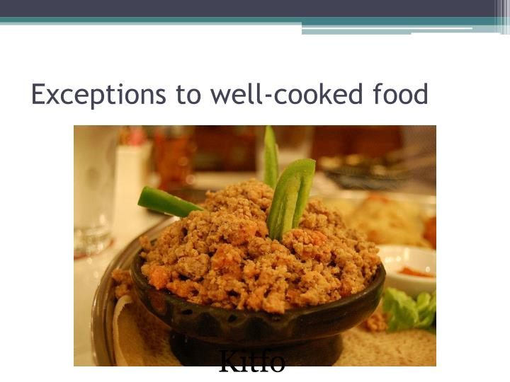 Exceptions to well-cooked food