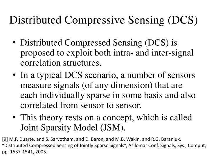 Distributed Compressive Sensing (DCS)