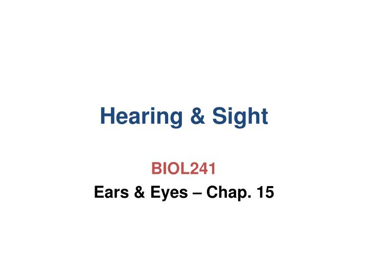 Hearing sight