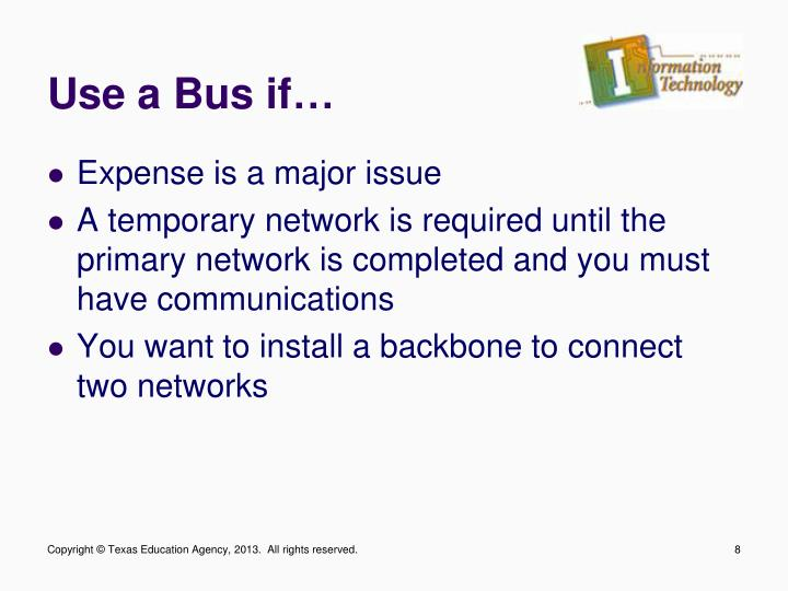 Use a Bus if…