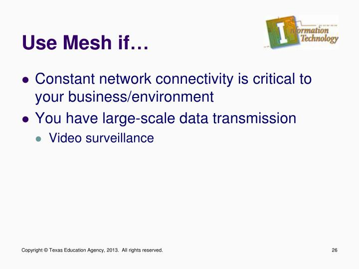 Use Mesh if…