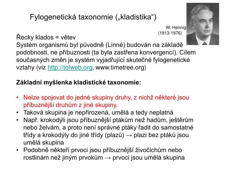 "Fylogenetická taxonomie (""kladistika"")"