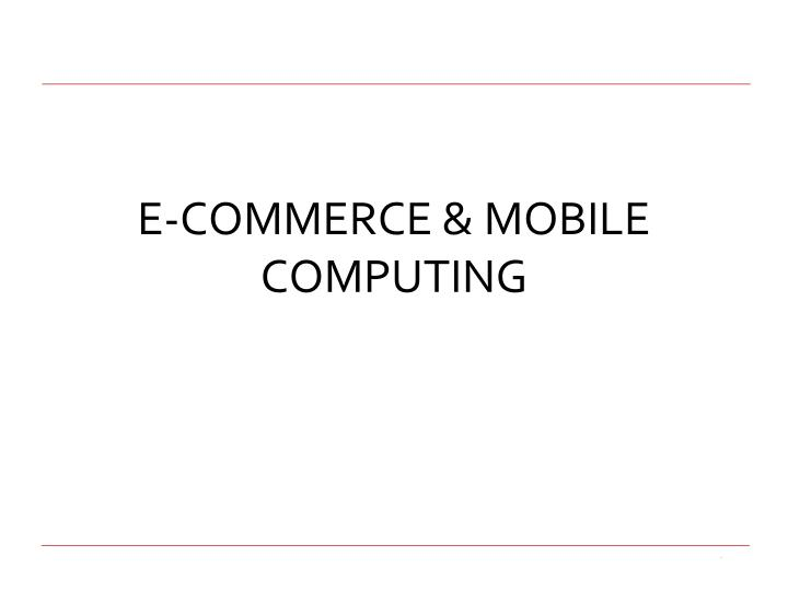 E commerce mobile computing