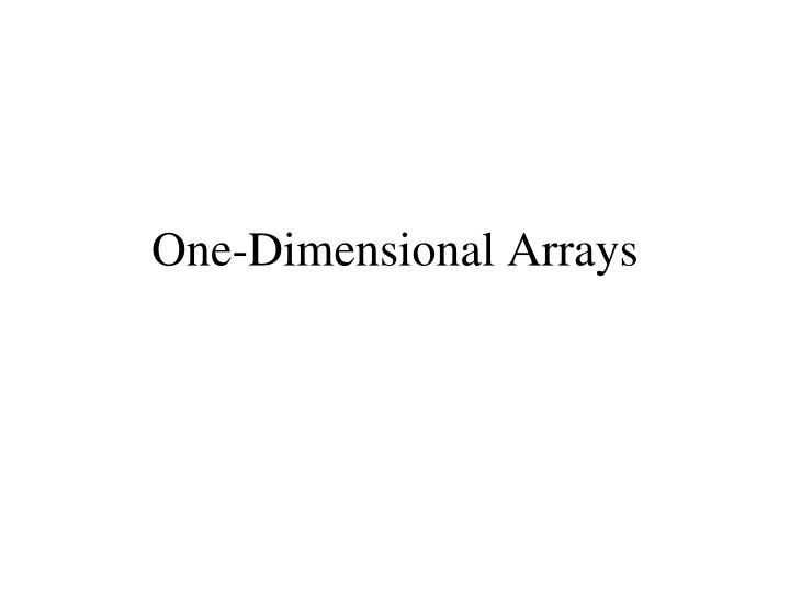 One dimensional arrays