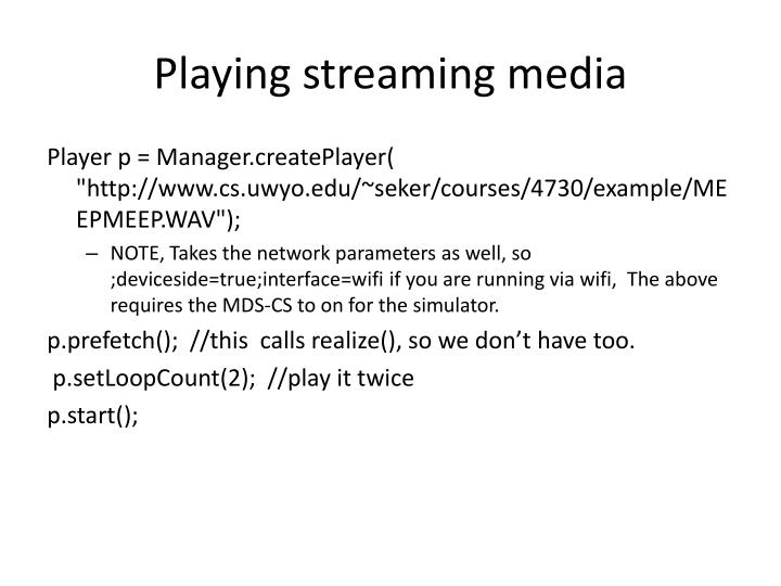 Playing streaming media