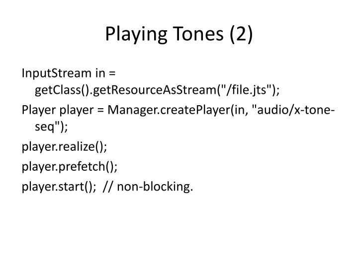 Playing Tones (2)